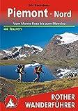 Piemont Nord - Vom Monte Rosa bis zum Monviso. 44 Touren. Mit GPS-Tracks
