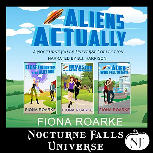 Aliens Actually: A Nocturne Falls Universe Collection audiobook cover art
