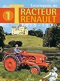 Encyclopédie du Tracteur Renault - Tome 1, 1919-1970