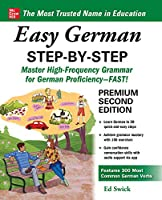 Easy German Step-by-Step: Master High-frequency Grammar for German Proficiency--fast!