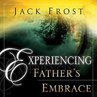 Experiencing Father's Embrace audiobook cover art