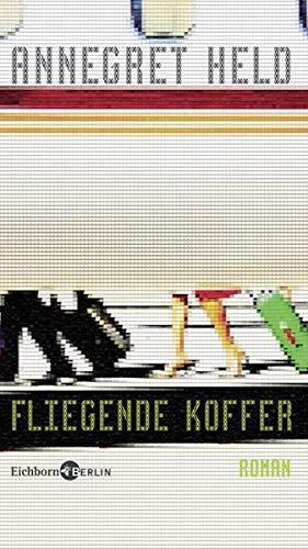 Fliegende Koffer: Roman