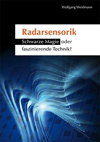 Radarsensorik: Schwarze Magie oder faszinierende Technik?