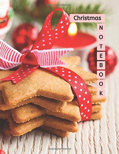 Christmas Notebook: Cookies Cover - Blank Lined Composition Book , Inspirational Journal , Doodle Diary - Gifts A Special Day For Women Men Kids Teens ... 100 Pages (Christmas Composition Notebook)