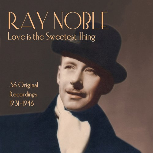 Love Is The Sweetest Thing: 36 Original Recordings 1931-1946