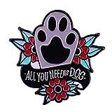 Todo lo Que Necesitas es peina de Pata de Perro Esmalte Pin Vintage Tatuaje diseño Broche Perros mamá Doggie Amante Lindos Accesorios