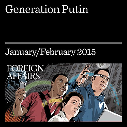 Generation Putin     What to Expect From Russia's Future Leaders              By:                                                                                                                                 Sarah E. Mendelson                               Narrated by:                                                                                                                                 Kevin Stillwell                      Length: 20 mins     4 ratings     Overall 4.3
