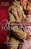 The Matchmaker's Surrender: A Historical Regency Romance (The Matchmaker Series Book 2)