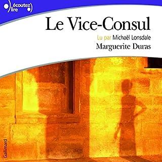 Le Vice-Consul                   De :                                                                                                                                 Marguerite Duras                               Lu par :                                                                                                                                 Michael Lonsdale                      Durée : 4 h et 16 min     8 notations     Global 4,0
