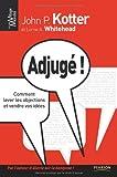 Adjugé ! Comment lever les objections et vendre vos idées