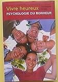 Vivre heureux - Psychologie du bonheur - Le grand livre du mois - 01/01/2003