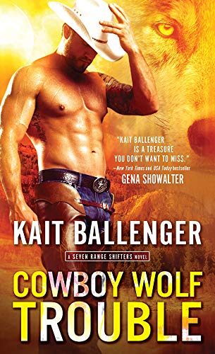 Cowboy Wolf Trouble (Seven Range Shifters Book 1) by [Kait Ballenger]