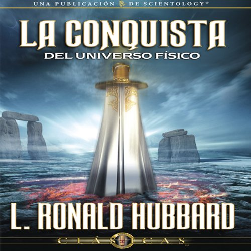 La Conquista del Universo Físico [Conquest of the Physical Universe] Audiobook By L. Ronald Hubbard cover art