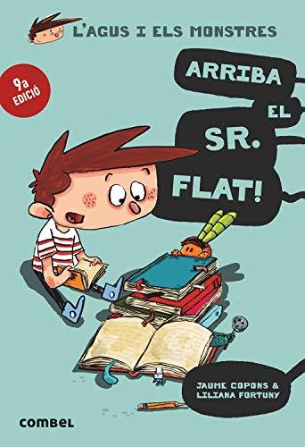 Arriba el Sr. Flat!: 1 (L'Agus i els monstres)