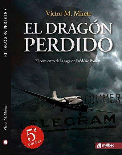 El dragón perdido. Aviación y guerra civil española: Thriller en español y espionaje en la segunda guerra mundial (Saga Frédéric Poison nº 1)