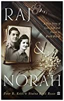 Raj & Norah: A True Story of Love Lost and Found in World War II