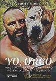Yo Orco: Viaje al corazón de un perro potencialmente peligroso