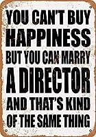 メタルティンサイン-幸せを購入することはできませんが、ディレクターと結婚することはできます-ヴィンテージのバーの壁の装飾