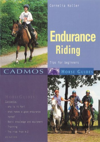 Endurance Riding: Tips for Beginners (Cadmos Horse Guides) by Cornelia Koller (2002-01-01)
