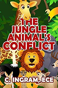 The Jungle Animals Conflict by [C. Ingram ECE]