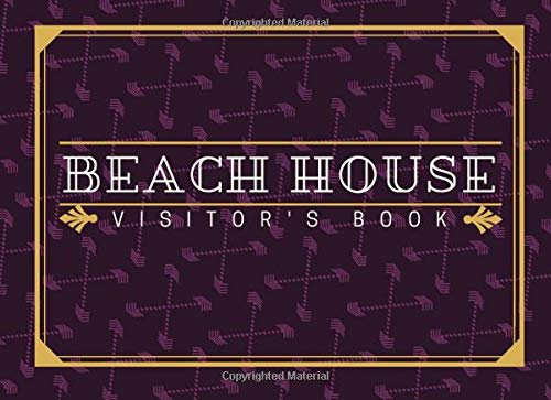 Beach House Visitor's Book: Classic Reservations Organizer Logbook for Beach and B&B Visitors, Vacation and Holiday House Booking Record and Memories ... 120 Pages....