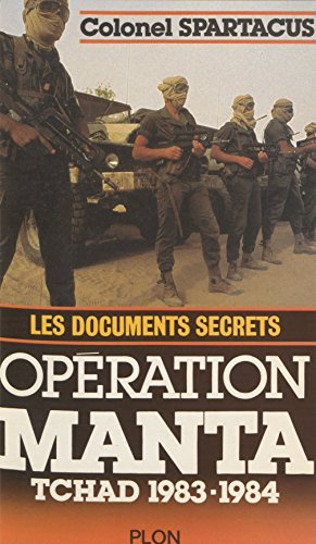Opération Manta: Tchad 1983-1984 : les documents secrets (Plon) (French Edition)