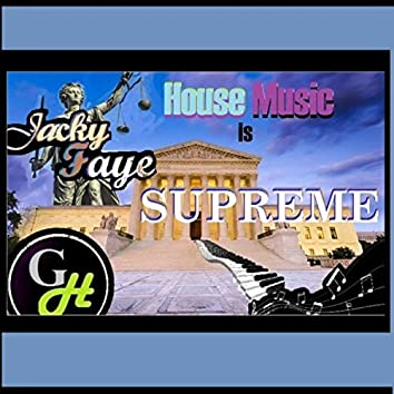 House Music Is Supreme