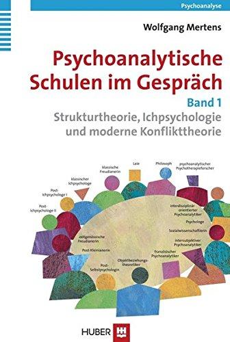 Psychoanalytische Schulen im Gespräch: Set aus: - Bd. 1: Strukturtheorie, Ichpsychologie und moderne Konflikttheorie - Bd. 2: Selbstpsychologie, ... und moderne Kleinkindforschung
