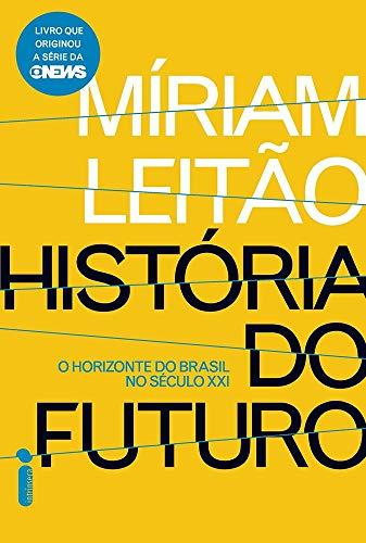 Historia do Futuro: O horizonte do Brasil no século XXI