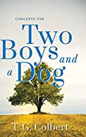 Concerto for Two Boys and a Dog