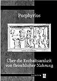 Porphyrios: Über die Enthaltsamkeit von fleischlicher Nahrung
