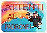 Cartello Targa Umoristica'ATTENTI AL PADRONE GANGSTER' da Cancello un ATTENTI AL CANE un po' diverso e spiritoso cm 30 x 21,5