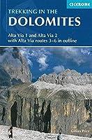 Cicerone Trekking in the Dolomites: Alta Via 1 and Alta Via 2 With Alta Via Routes 3-6 in Outline (Cicerone Guides)