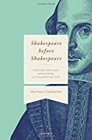 Shakespeare Before Shakespeare: Stratford-Upon-Avon, Warwickshire, and the Elizabethan State