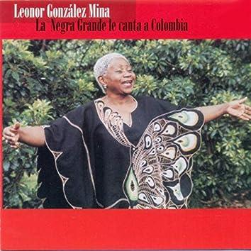 La Negra Grande Le Canta a Colombia