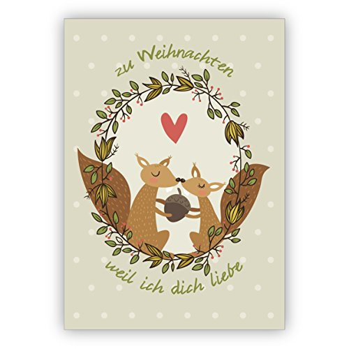 Kartenkaufrausch Eichhorn Liebes Weihnachtskarte mit Umschlag auf graugrün: zu Weihnachten weil ich dich liebe • als hübsche Grußkarte zu Weihnachten, Jahres-Ende für Familie und Firma