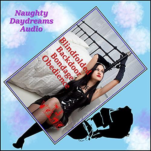 Blindfolded Backdoor Bondage Obedience cover art
