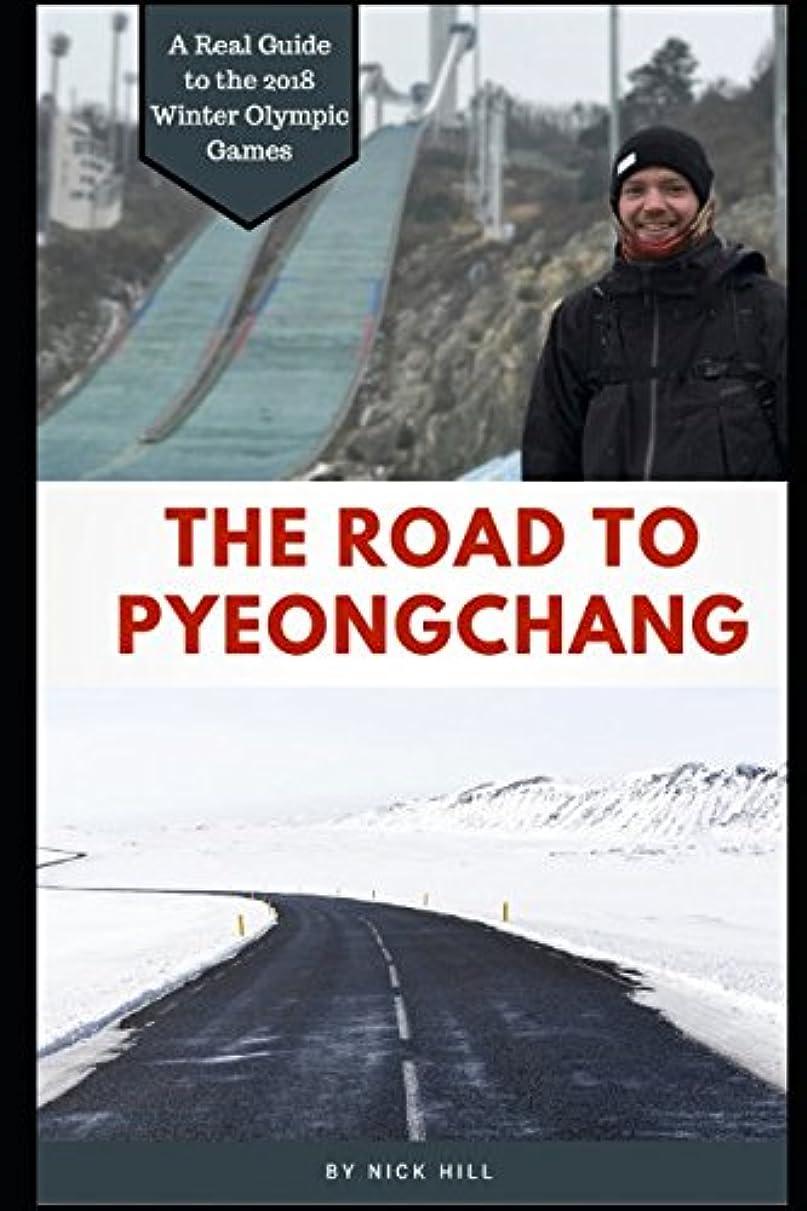 実験的自宅で参照The Road To PyeongChang: A Real Guide to the 2018 Winter Olympic Games