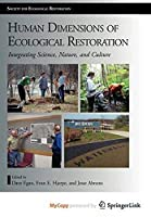 Human Dimensions of Ecological Restoration: Integrating Science, Nature, and Culture (The Science and Practice of Ecological Restoration)