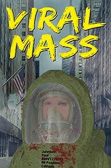 [Paul Johnson]のViral Mass (English Edition)
