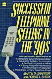 By Martin D. Shafiroff - Successful Telephone Selling in the 90s (1990-07-27) [Paperback]