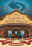 Aldo's Fantastical Movie Palace (English Edition)