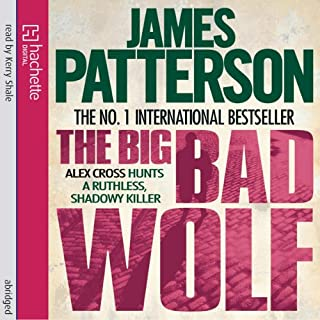 The Big Bad Wolf                   By:                                                                                                                                 James Patterson                               Narrated by:                                                                                                                                 Kerry Shale                      Length: 5 hrs and 23 mins     2 ratings     Overall 4.0