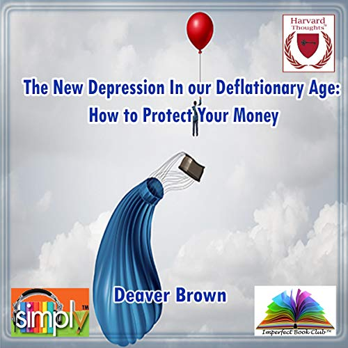 The New Depression in Our Deflationary Age  By  cover art