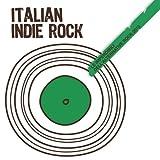 Italian Indie Rock (Le Imperdibili dell'Alternative Rock 2013) [Explicit]