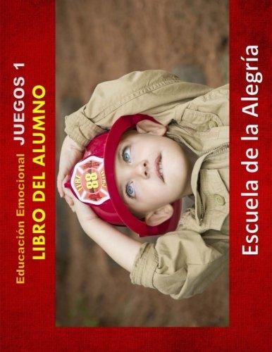 Educacion Emocional - Juegos 1 - Libro del alumno: Educamos para la VIDA: Volume 1 (Educacion Emocional - Libros para el alumno - Juegos)