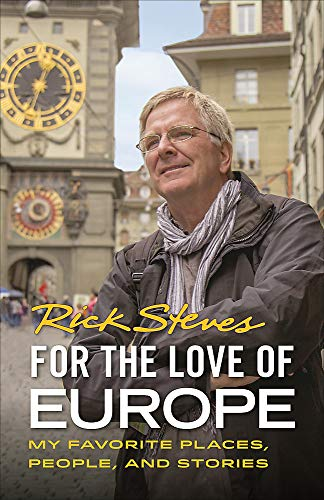 Compare Textbook Prices for For the Love of Europe: My Favorite Places, People, and Stories Rick Steves 1 Edition ISBN 9781641711319 by Steves, Rick