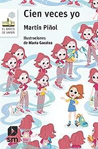 Cien veces yo par Joan Antoni Martin Piñol