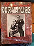 All Time Favorite Rodgers & Hart Classics: Piano/Vocal/Chords (All Time Favorite Series)