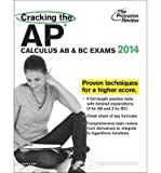 Cracking the AP Calculus AB & BC Exams, 2014 Edition (College Test Preparation) (Paperback) - Common